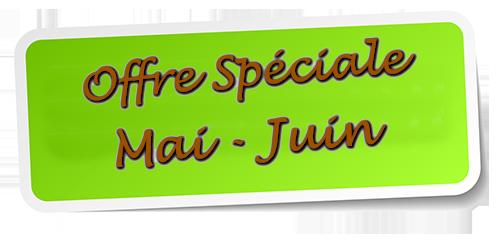 Offre spéciale mai juin