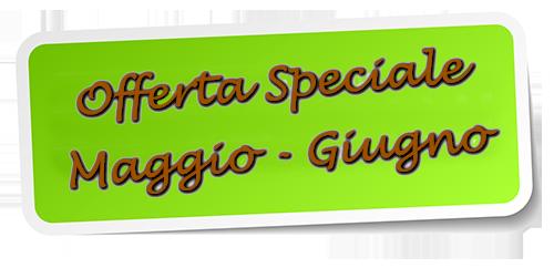 Offerta Speciale Maggio Giugno
